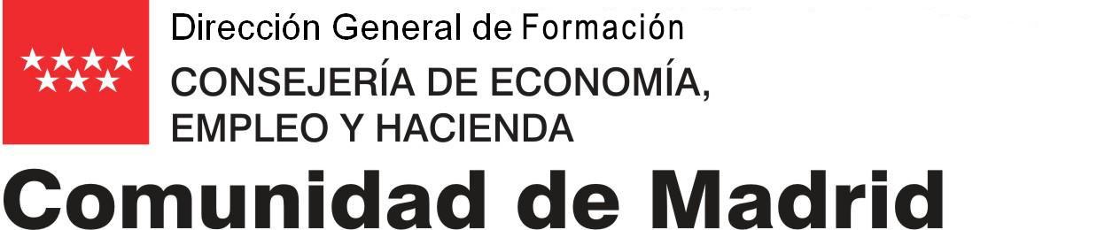 Dirección General de Formación. CONSEJERÍA DE ECONOMÍA, EMPLEO Y HACIENDA. COMUNIDAD DE MADRID